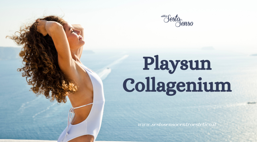 Solo il meglio del sole con Playsun Collagenium